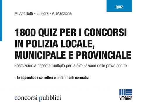 1800 quiz per i concorsi in polizia Locale, Municipale e Provinciale.
